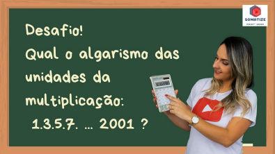 Multiplicando os números ímpares até 2001, o algarismo das unidades é Somatize - Professora Edna