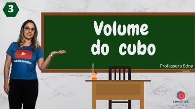 Geometria Espacial - Volume do Cubo - Aula 3/4 | Somatize - Professora Edna Mendes
