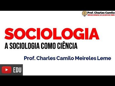 A Sociologia como ciência