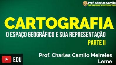 O espaço geográfico e suas representações - Parte ll