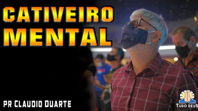 CATIVEIRO MENTAL - Pr Cláudio Duarte - Pregação evangélica ,pastor Claudio Duarte 2021