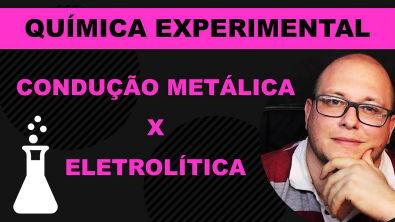 Química experimental - Ligações Químicas - Diferença entre condutividade metálica e eletrolítica?