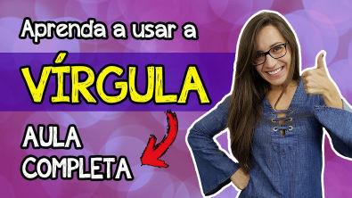 Aprenda a usar a VÍRGULA! | AULA COMPLETA de Português para concursos, vestibulares, provas, ENEM
