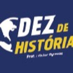 Dez de História